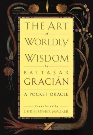 """Start by marking """"The Art of Worldly Wisdom"""" as Want to Read:"""