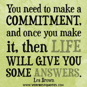 commitment quotes, life quotes, motivational quotes, you need to make ...