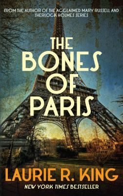 The bones of Paris / Laurie R. King (Touchstone #2) - Finished 1/11 ...