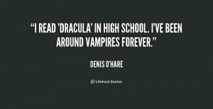 read 'Dracula' in high school. I've been around vampires forever ...
