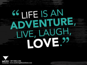 LIFE to the fullest! #quote LIFE is an adventure, live, laugh, love ...