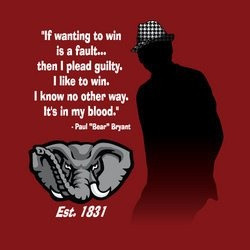Bear Bryant quote. Win at life.