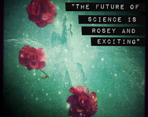 Richard Dawkins Quote, Science, Stars and Roses, The Future Nebula 4X4 ...