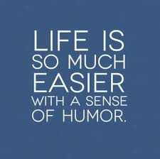 If you lose your sense of humour, you lose, full stop…