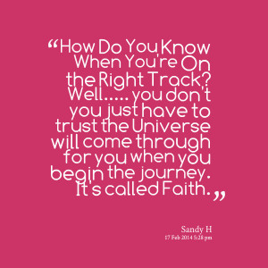 ... trust the universe will come through for you when you begin the