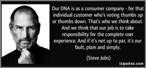 Our DNA is as a consumer company - for that individual customer who's ...