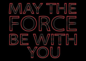 Star Wars quote posterMay the Force be with you by MixPosters,