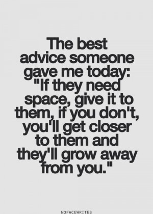 The best advice someone gave me today: