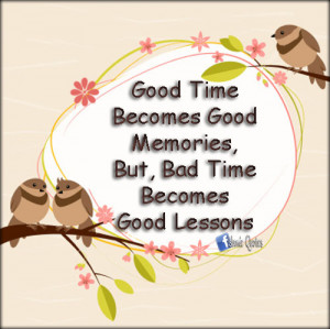 Good Memory Quotes Tumblr Good time becomes good