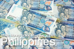 Make money online philippines. It's more fun in the Philippines!