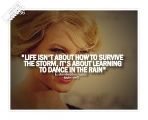 ... How To Survive The Storm, It's About Learning To Dance In The Rain