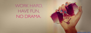 Work Hard Have Fun No Drama 5173 Facebook Cover