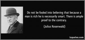Do not be fooled into believing that because a man is rich he is ...