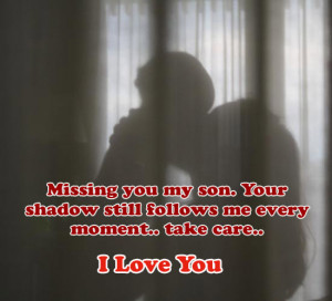 Miss You Son Missing you my son.