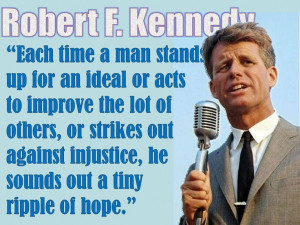 Robert F. Kennedy Quote on Civil Rights and inspiring others from a ...