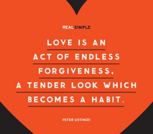... forgiveness a tender look which becomes a habit peter ustinov # quotes