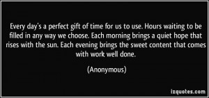 quote-every-day-s-a-perfect-gift-of-time-for-us-to-use-hours-waiting ...
