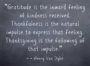 ... that feeling. Thanksgiving is the following of that impulse