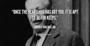 quote-Harold-MacMillan-once-the-bears-hug-has-got-you-96279.png