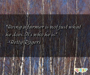 Being a farmer is not just what he does. It's who he is.