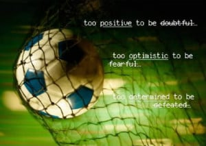 quotes , inspirational soccer quotes, famous soccer quotes, quotes ...