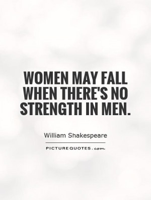 Strength Quotes William Shakespeare Quotes