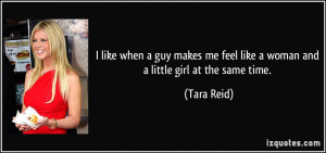 quote-i-like-when-a-guy-makes-me-feel-like-a-woman-and-a-little-girl ...