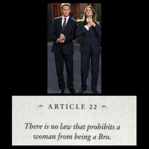 Article 22 of the Bro Code! This applies very well for me since as a ...