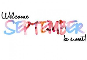 Welcome September Quotes Sweet September, Months, Lyrics Word, Hello ...