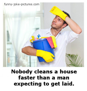 Funny Man Cleaning Picture - Nothing cleans a house faster than a man ...