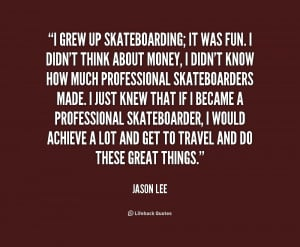 skateboarding quotes source http quotes lifehack org quote jasonlee ...