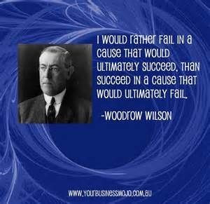 Woodrow wilson quotes, deep, wise, sayings, success