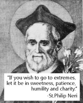 Prayers, Quips and Quotes by Saintly People; May 26, St. Phillip Neri ...