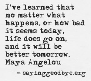 Loss #Life #Grief #Future #Maya #Angelou #Inspired #Quote
