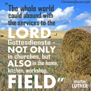 Martin Luther Christian Quote - Service To God