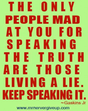 People hate the truths because they make a living from lies