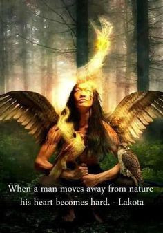 When a man moves away from nature his heart becomes hard.