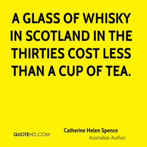 glass of whisky in Scotland in the thirties cost less than a cup of ...