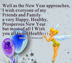 ... , Prosperous New Year but most of all I Wish you all Good Health