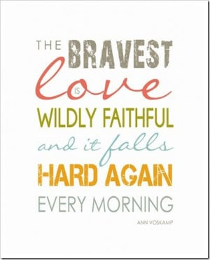 Ann Voskamp Quotes, Brave Quotes, Inspiration, Brave Lov, Wise, Quotes ...