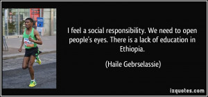 social responsibility. We need to open people's eyes. There is a lack ...