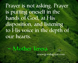 ... and listening to His voice in the depth of our hearts. ~ Mother Teresa
