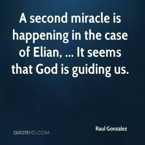 ... happening in the case of Elian, ... It seems that God is guiding us