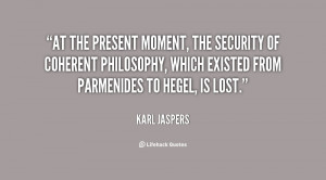 At the present moment, the security of coherent philosophy, which ...