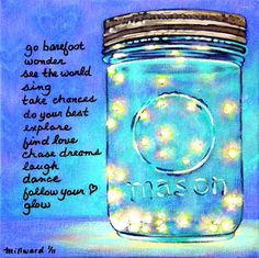 WOW...fireflies...mason jars...great quote that I love! More