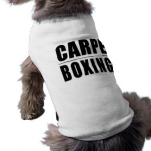 Funny Boxers Quotes Jokes : Carpe Boxing Doggie Tee Shirt