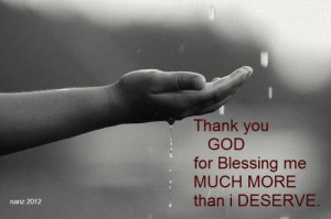 "Thank You God For Blessing Me Much More Than I Deserve "" ~ Prayer ..."