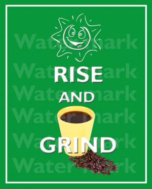 coffee #wallart #artprint #art 8x10 RISE And GRIND COFFEE Quote art ...