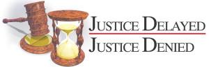 Justice Delayed is Justice Denied???