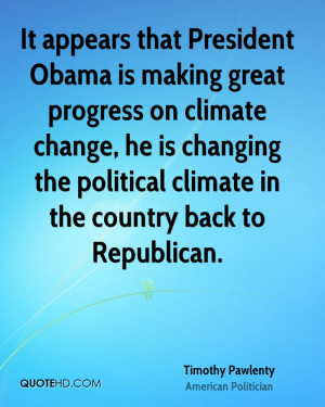that President Obama is making great progress on climate change ...